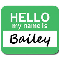 Bailey Hello My Name Is Mouse Pad