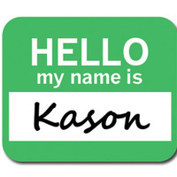 Kason Hello My Name Is Mouse Pad