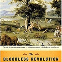 The Bloodless Revolution: A Cultural History of Vegetarianism: From 1600 to Modern Times Paperback – February 17, 2008
