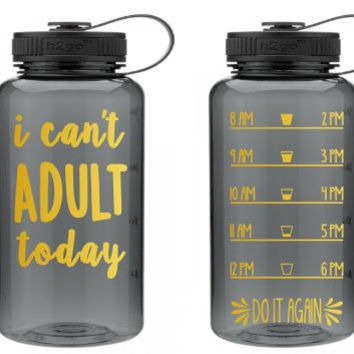 Custom 34 oz Water Bottle - Daily Motivation - I Can't Adult - Funny -  Girly - Workout - Motivation - Fitness - Exercise - Water Tracker -