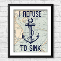 I refuse to sink print, nautical nursery decor, Nautical Art Print, Vintage Nautical Art,  Ocean Sea Art Print,  refuse to sink wall decor