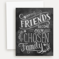 Friends Become Our Chosen Family - A2 Note Card