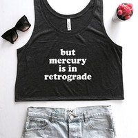 But mercury is in retrograde cropped tank top fashion cute women