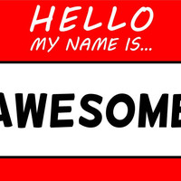 Hello My Name Is Awesome T Shirt