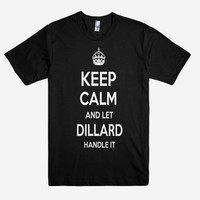 Keep Calm and let DILLARD Handle it Personalized Name T-Shirt ln