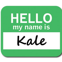 Kale Hello My Name Is Mouse Pad