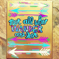 Not all who wander are lost [canvas painting]