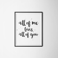 Printable poster, Calligraphy poster, Instant download, Motivation quote, Wal art, All of me loves all of you, Black and white,Printable art