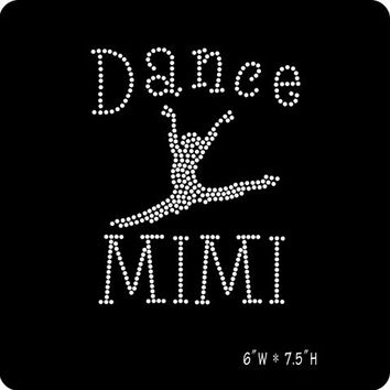 Dance MiMi rhinestone transfer - DIY Transfer - Or Custom Order Shirt Iron on hot fix heat transfer applique dancer hotfix