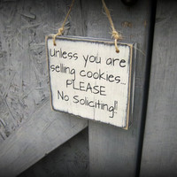 Funny No Soliciting Sign/Rustic/Primitive/Hand painted/Wood Sign/Do not disturb/Unless you are selling cookies, PLEASE No Soliciting