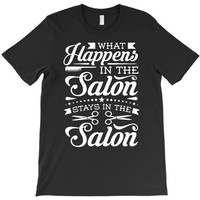 what happens in the salon T-Shirt