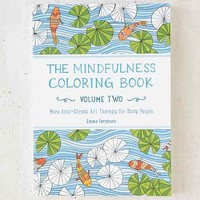 The Mindfulness Coloring Book, Vol. 2: More Anti-Stress Art Therapy For Busy People By Emma Farrarons