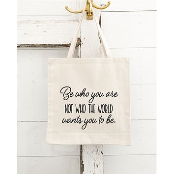 Be Who You Are Tote Bag, Canvas Tote Bag, Beach Bag, Grocery Bag