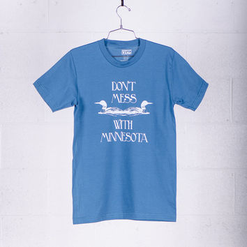 Don't Mess With Minnesota T-shirt