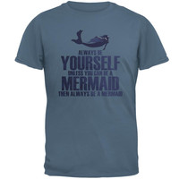 Always Be Yourself Mermaid Mens T Shirt