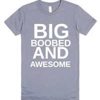 Big Boobed And Awesome-Female Slate T-Shirt