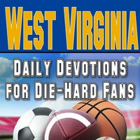Daily Devotions for Die-Hard Fans: West Virginia Mountaineers
