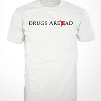 Drugs Are Rad T-Shirt -  bad tshirt, weed, smoking, funny tee shirt, mens, womens, gift, marijuana, skater, hip hop, rap, rock, party, fun