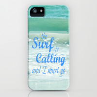 The Surf Is Calling and I Must Go  II iPhone & iPod Case by Shawn King