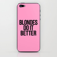 Blondes do it better pink iPhone & iPod Skin by RexLambo   Society6