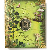 Anthropologie - How To Find Flower Fairies: Discover An Enchanted Fairy World