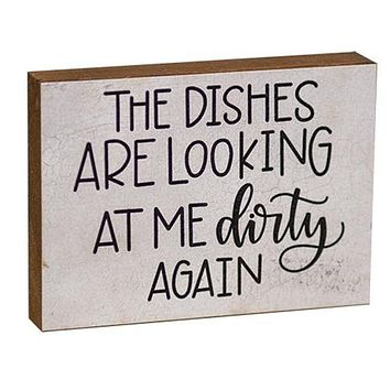 The Dishes Are Looking At Me Dirty Again Mini Block Sign