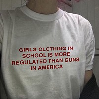 Girls Clothing Is More Regulated Than Guns Tee