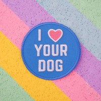 I Love Your Dog - Iron on Patch