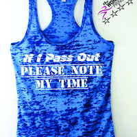 If I Pass Out Please Note My Time Women Workout Tank Top