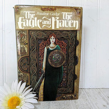 The Eagle and The Raven Book by Pauline Gedge ©1978 First Edition First Printing 3 Generations of Celtic Warriors 1st Century Britain Novel