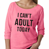 Neon Pink I Can't Adult Today Raglan Shirt