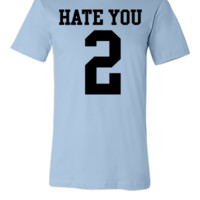 Hate You 2 Jersey - Unisex T-shirt