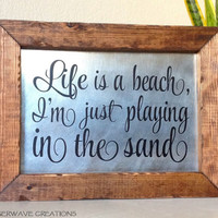 Song Lyrics Art Inspirational Quote Sign Sayings Sign Life Is A Beach I'm Just Playing In The Sand