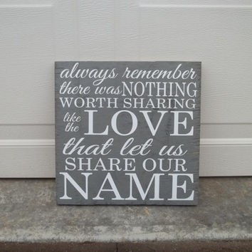 Love That Let Us Share Our Name 12x12 Wood Sign