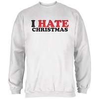 I Hate Christmas White Adult Sweatshirt