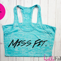 Miss Fit Workout Tank. Gym Tank top. Exercise tank. Burnout tank. Crossfit. Running. Motivation Fitness shirt. Custom. Inspire quote.