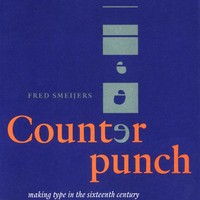 Counterpunch, 2nd edition: Making Type in the Sixteenth Century Designing Typefaces Now