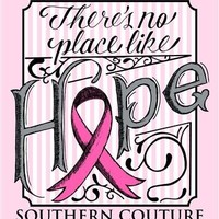 Southern Couture There's No Place Like Hope Breast Cancer Pink Ribbon Awareness Long Sleeve Girlie Bright T Shirt