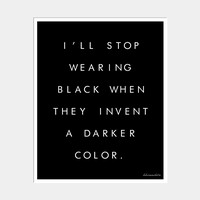 "I""LL STOP WEARING BLACK WHEN ART PRINT"