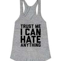 Trust Me I Can Hate Anything (Daily Affirmation)