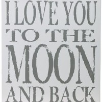 Chick Lingo XL1815WG I Love You to The Moon and Back Decorative Sign