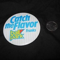 Catch The Flavor Ball Park Franks Hot Dogs Vintage Button Pinback