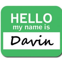 Davin Hello My Name Is Mouse Pad