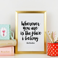 PRINTABLE Art,Wherever You Are Is The Place I Belong,One Direction Lyric,One Direction Quote,Typography Print,Wall Art,Printable Quote