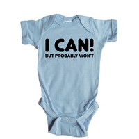 I Can But Probably Won't Baby Onesuit