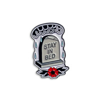 Stay In Bed Pin