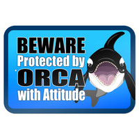"""Beware Protected by Orca with Attitude 9"""" x 6"""" Metal Sign"""