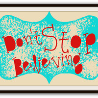 Don't Stop Believing Journey Music Typography Poster Print