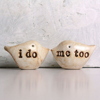 Wedding cake topper...Love birds... i do, me too
