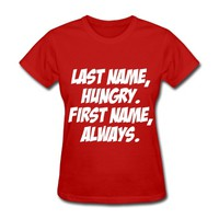 Last Name Hungry First Name Always T-Shirt